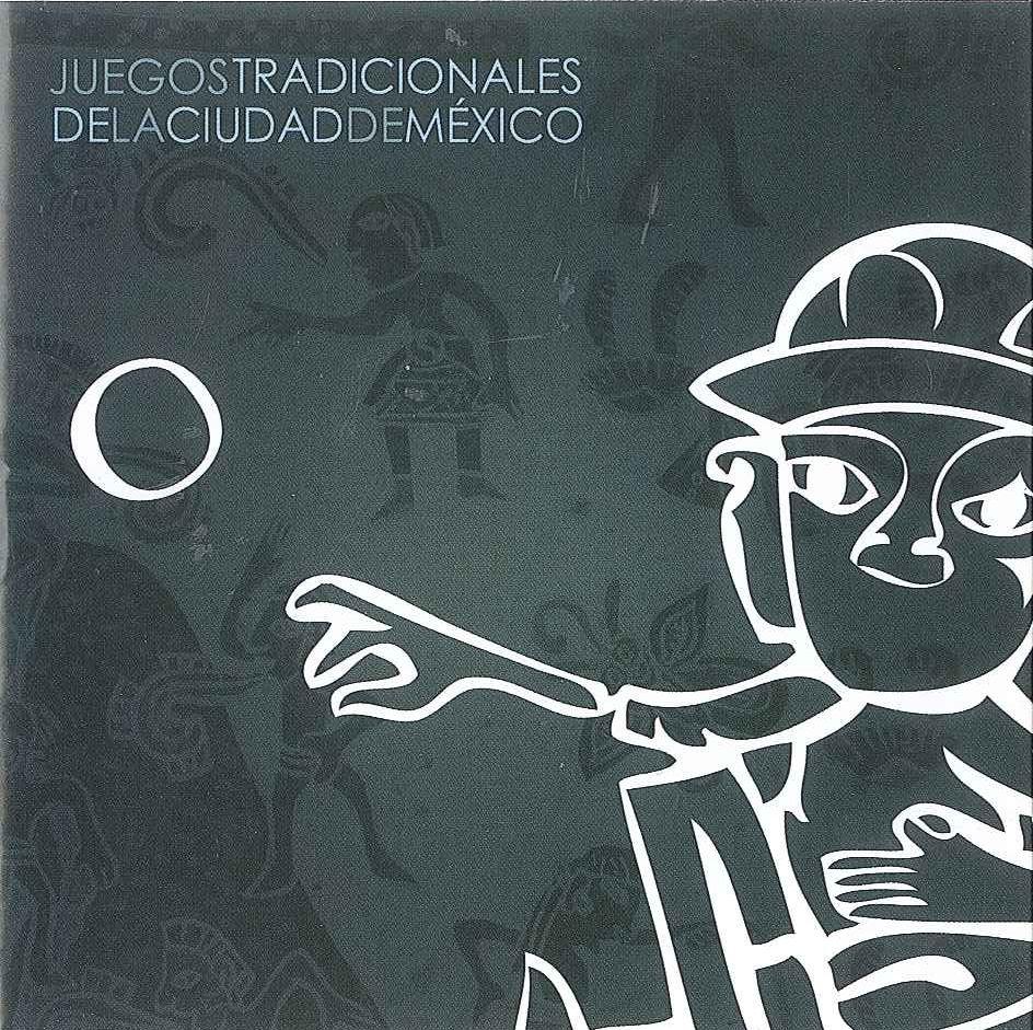 Juegos Tradicionales De La Ciudad De Mexico La Tanguilla